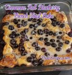 Cinnamon Roll Blueberry French Toast Bake Recipe